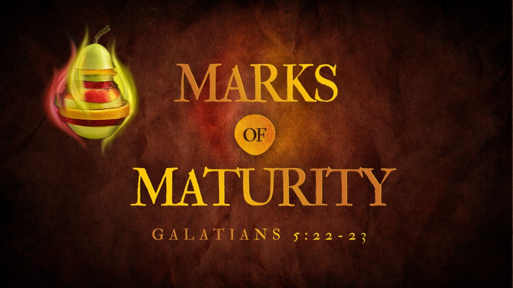 Marks of Maturity